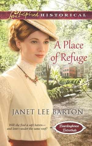 A Place of Refuge (Boardinghouse Betrothals #2)