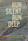 Run Silent, Run Deep by Edward L. Beach