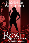 Rose, Undercover (Dead Roses, #1.1)