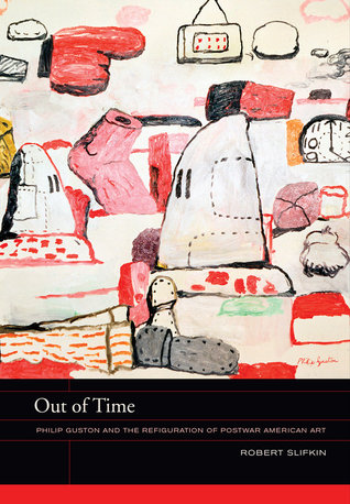 Out of Time: Philip Guston and the Refiguration of Postwar American Art