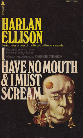 I Have No Mouth & I Must Scream by Harlan Ellison