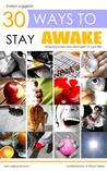 30 Ways to Stay Awake