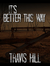 It's Better This Way by Travis  Hill