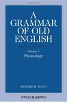 A Grammar of Old English: Volume 1: Phonology