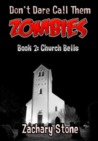Church Bells (Don't Dare Call Them Zombies #2)