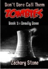 Deadly Dose (Don't Dare Call Them Zombies #3)