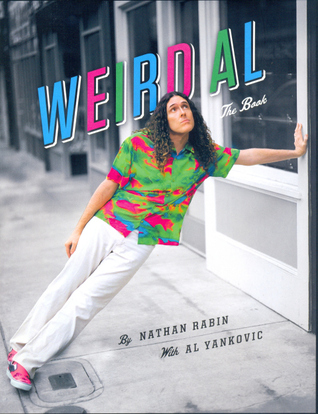 Weird Al by Nathan Rabin