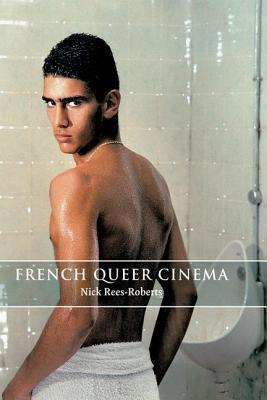 French Queer Cinema. Nick Rees-Roberts