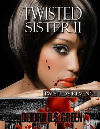 Twisted Sister II Twisted's Revenge (Twisted Sister #2)