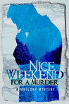Nice Weekend For A Murder by Max Allan Collins