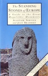 The Standing Stones of Europe: A Guide to the Great Megalithic Monuments