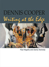 Dennis Cooper: Writing at the Edge