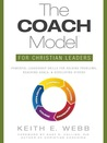 The COACH Model for Christian Leaders by Keith E. Webb