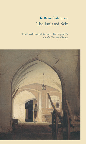 The Isolated Self: Truth and Untruth in Søren Kierkegaard's On the Concept of Irony