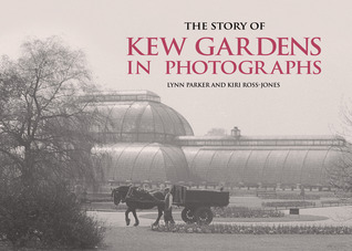 The Story of Kew Gardens in Photographs