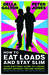 How to Eat Loads and Stay Slim