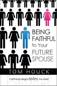 Being Faithful To Your Future Spouse: Faithfulness Begins Before You Meet