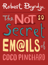 The Not So Secret Emails Of Coco Pinchard by Robert Bryndza