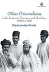 Other Orientalisms: India between Florence and Bombay, 1860-1900