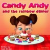 Candy Andy and the Rainbow Dinner (Happy Motivated, #3)
