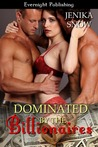 Dominated by the Billionaires (The Billionaires, #3)