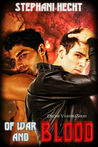 Of War and Blood by Stephani Hecht
