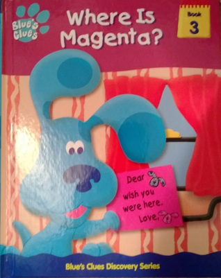 Where is Magenta? (Blue's Clues Discovery Series, #3)
