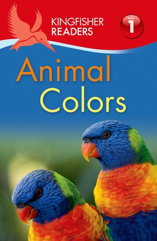 Animal Colors (Kingfisher Readers Level 1)
