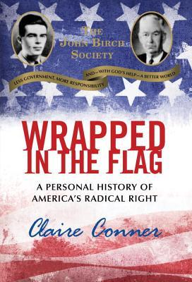 Wrapped in the Flag: A Personal History of America's Radical Right