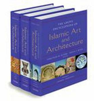 The Grove Encyclopedia of Islamic Art & Architecture