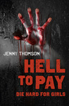 Hell to Pay: Die Hard for Girls