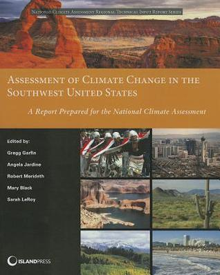 Assessment of Climate Change in the Southwest United States: A Report Prepared for the National Climate Assessment