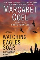 Watching Eagles Soar: Stories from the Wind River and Beyond