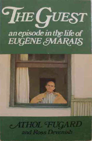 The Guest: An Episode In The Life Of Eugène Marais