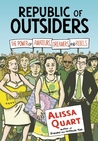 Republic of Outsiders: The Power of Amateurs, Dreamers and Rebels