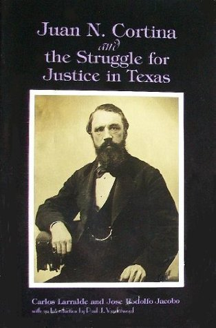 Juan N. Cortina and the Struggle for Justice in Texas