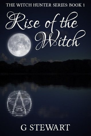Rise of the Witch (Witch Hunter, #1)