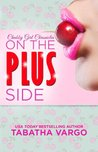 On the Plus Side (Chubby Girl Chronicles, #1)