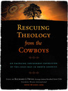 Rescuing Theology from the Cowboys: An Emerging Indigenous Expression of the Jesus Way in North America