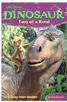 Dinosaur: Two of a Kind (Walt Disney Pictures Presents) (A Disney First Reader)