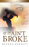 If It Ain't Broke by Brenda Barrett