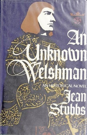 An Unknown Welshman; An Historical Novel