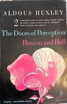 The Doors of Perception/Heaven and Hell by Aldous Huxley