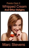 Whipped Cream And Other Delights (Points Club, #2)