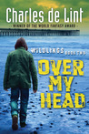 Over My Head (Wildlings, #2)