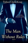 The Man Without Rules (Without Rules, #1)