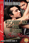 The Dominant's Guide to Training a Sex Slave (Club Libertine #6)