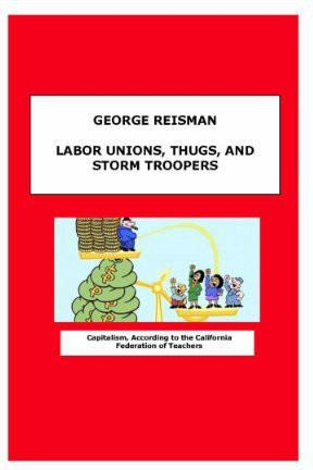 Labor Unions, Thugs, and Storm Troopers