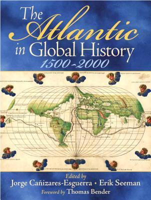 The Atlantic in Global History by Jorge Cañizares-Esguerra