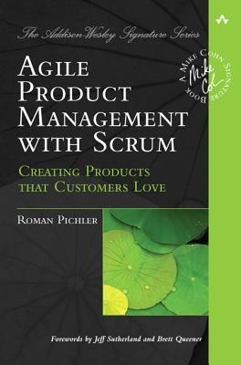 Agile Product Management with Scrum by Roman Pichler